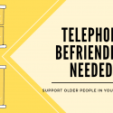 We're looking for volunteer phone befrienders!